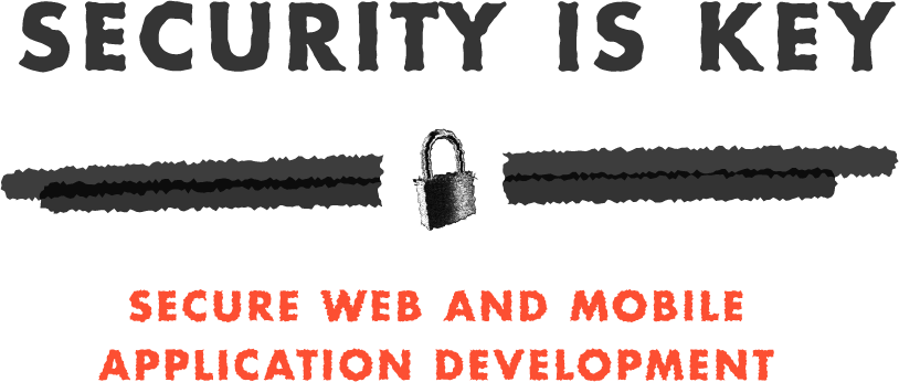 Security is key, secure web and mobile application development